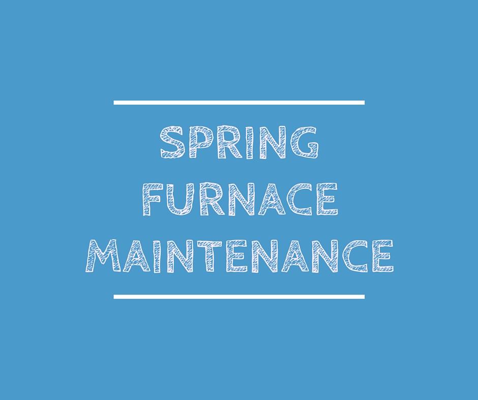 spring furnace maintenance